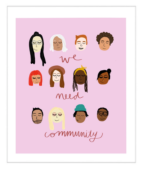 We Need Community | Art Print