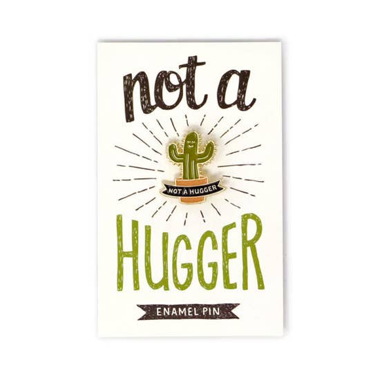 Not a Hugger | Enamel Pin