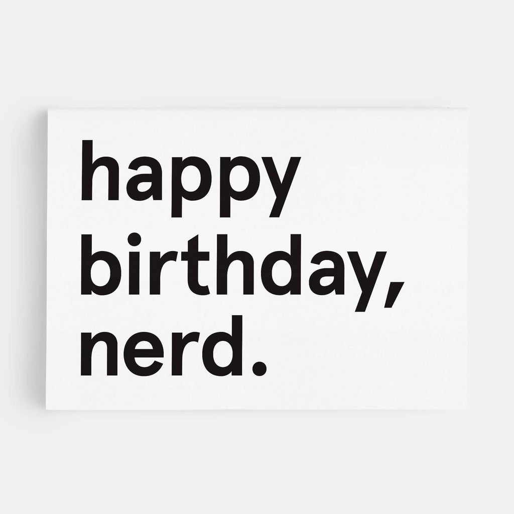 white greeting card with bold black text saying happy birthday nerd