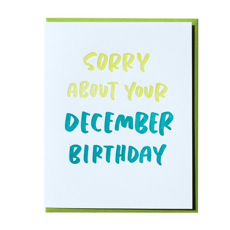 Sorry About Your December Birthday | Letterpress Card