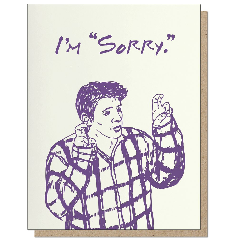 Greeting card with the word sorry and the character Joey from friends with quotation fingers