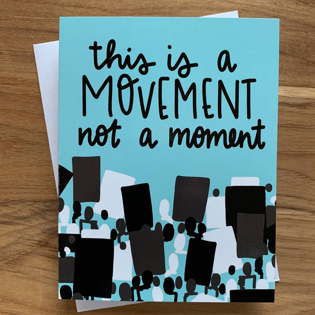 This is a Movement, Not a Moment protest greeting card