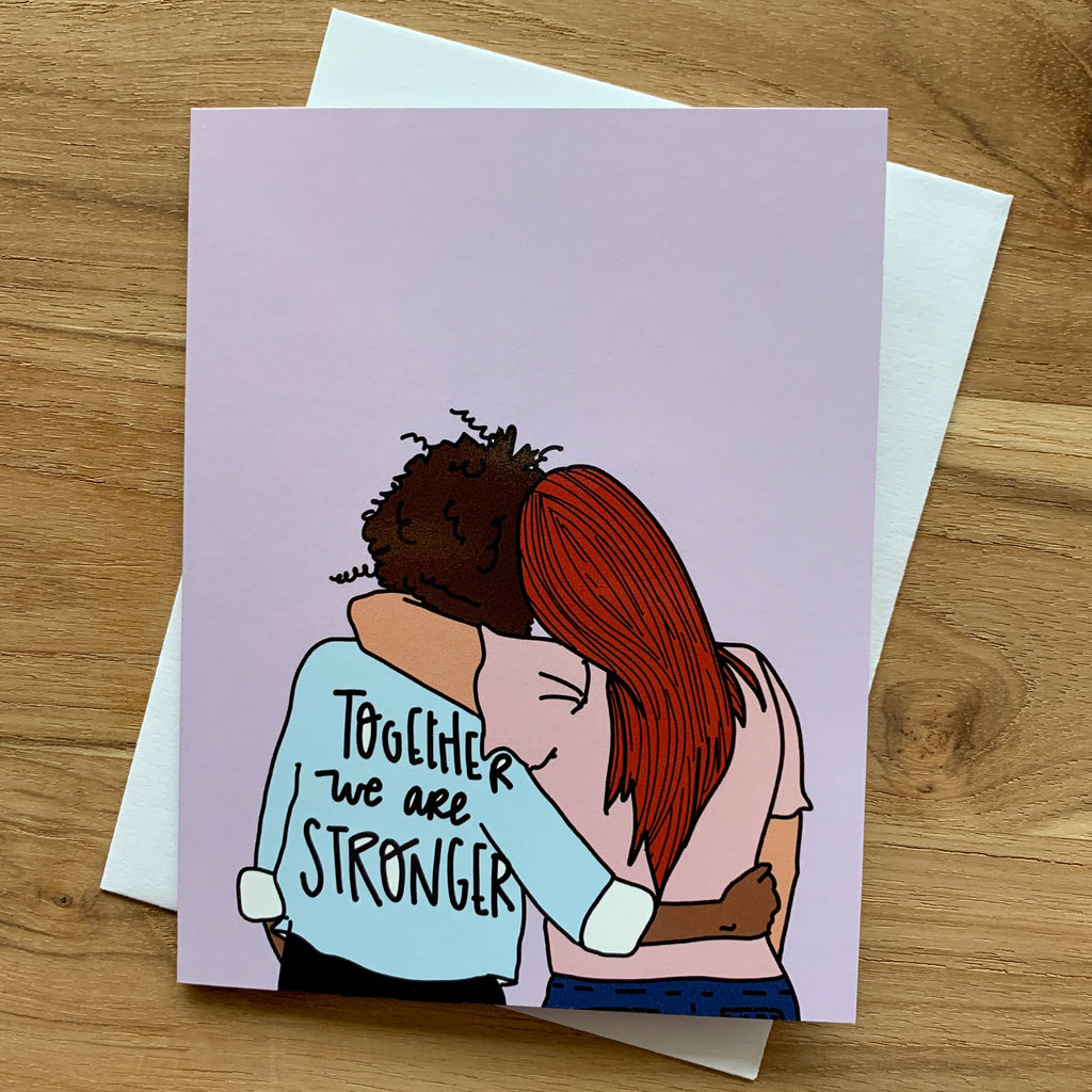 Together We Are Stronger card featuring black girl and red head hugging