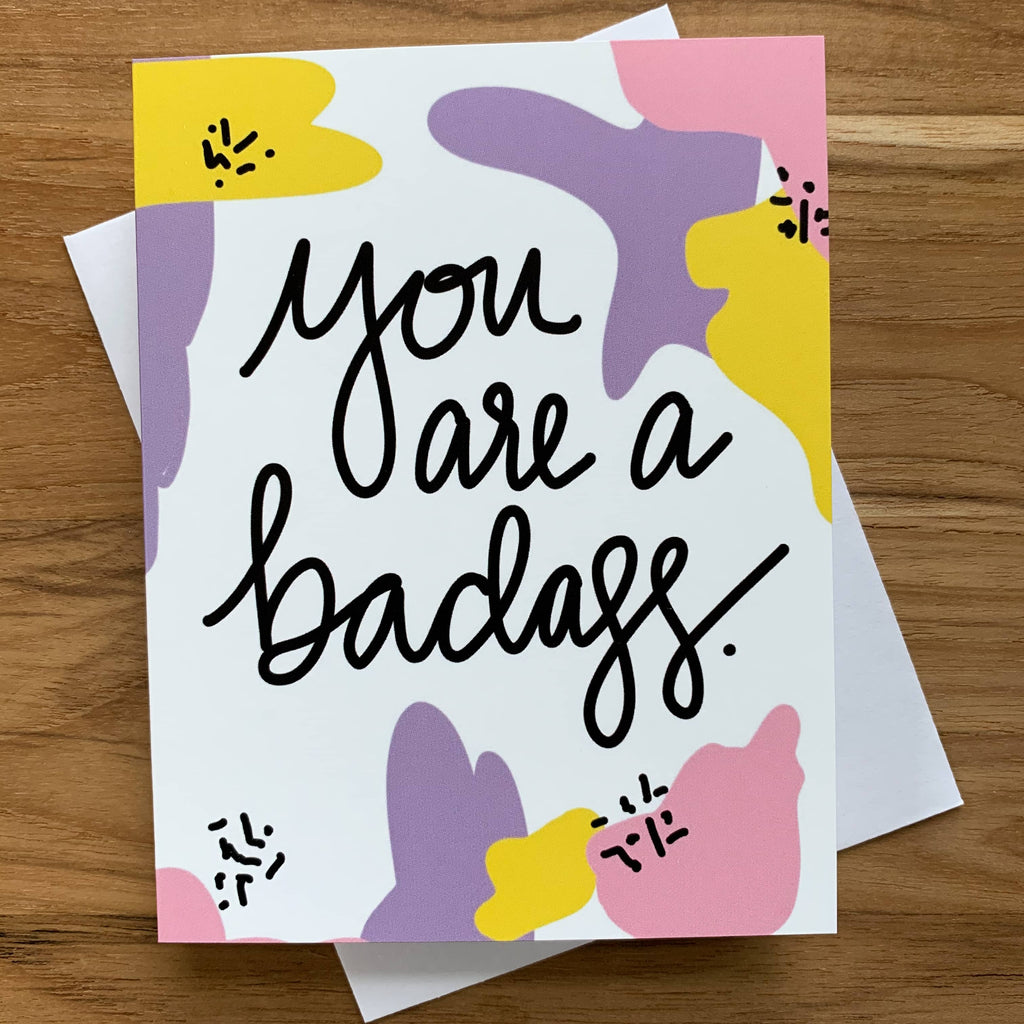 you are a badass greeting card with pastel abstract blobs and black lettering