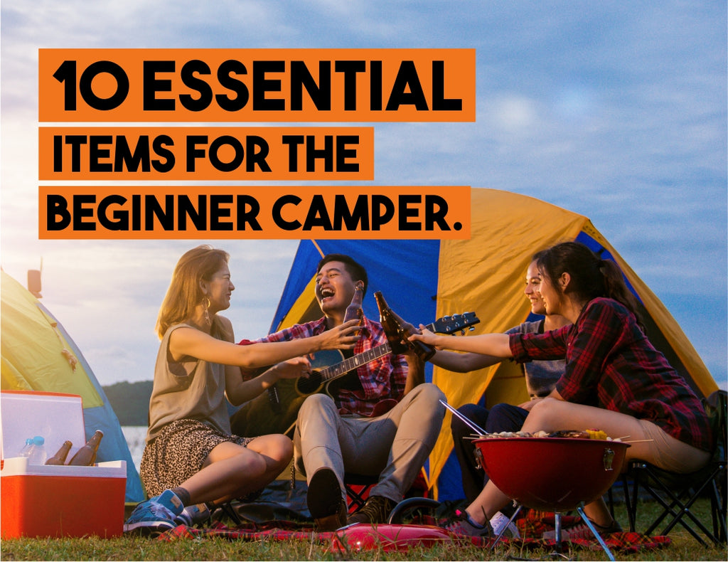 10 Essential Items For The Beginner Camper.