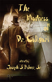 THE MADNESS OF DR. CALIGARI SLIPCASED, SIGNED LIMITED EDITION