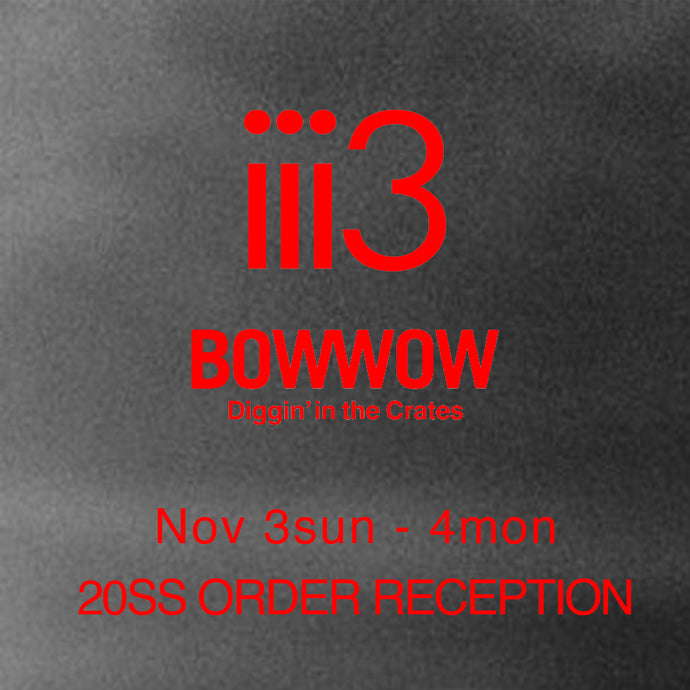『BOWWOW 20SS ORDER RECEPTION』
