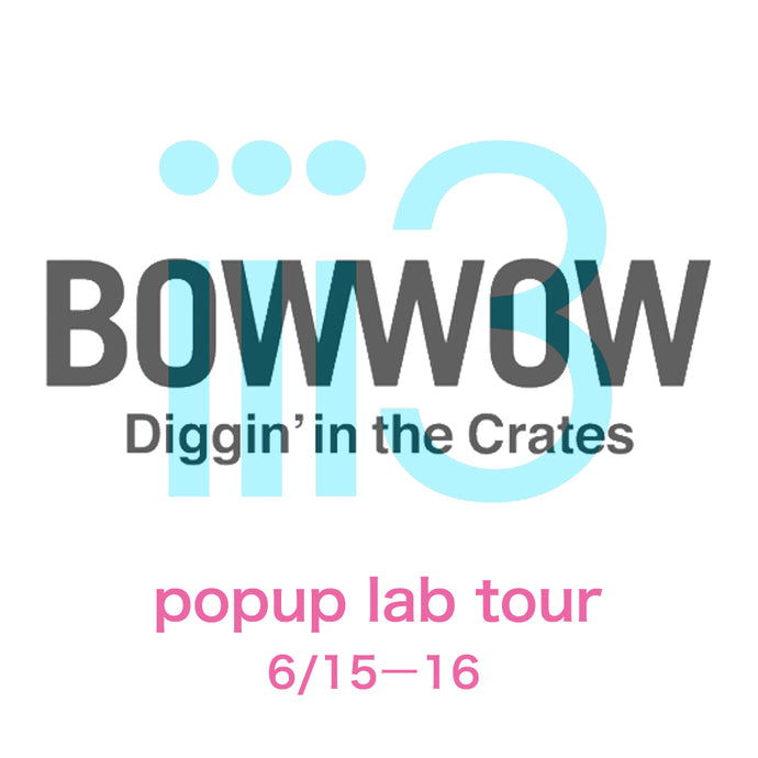 BOWWOW in iii3 popup lab tour