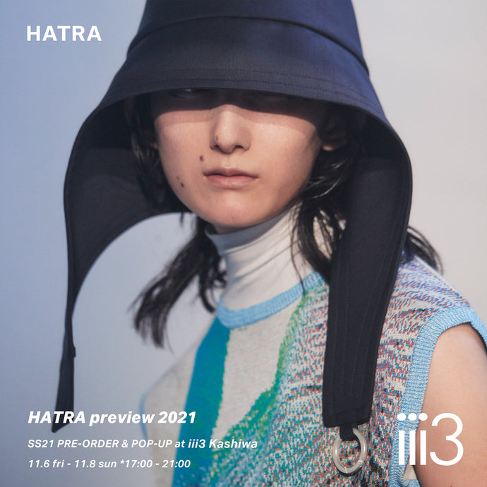 【HATRA preview 2021 presented by iii3】