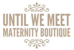 Until We Meet Maternity Boutique