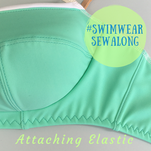 Swimwear Sewalong ~ Attaching Swim Elastic
