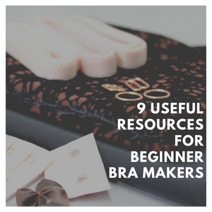 9 useful resources for beginner bra makers