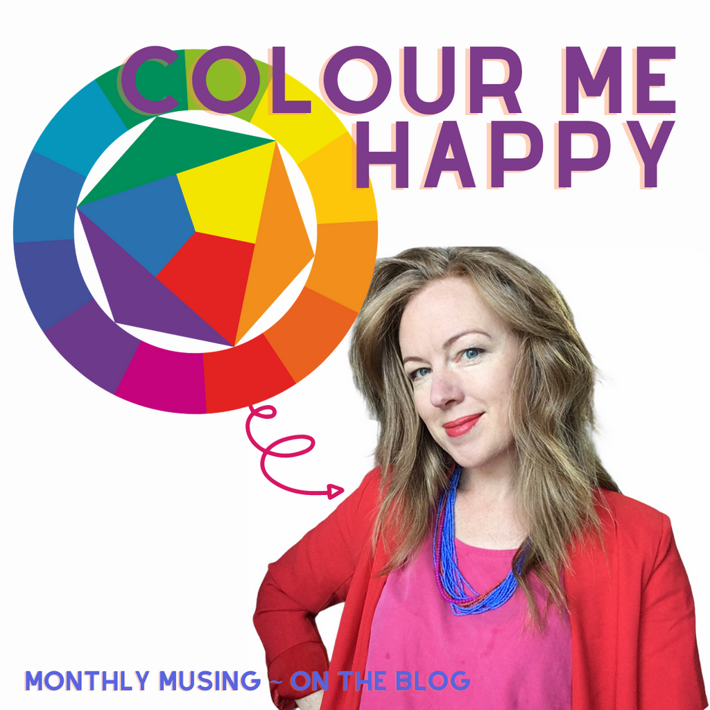 Monthly Musing ~ Colour Me Happy
