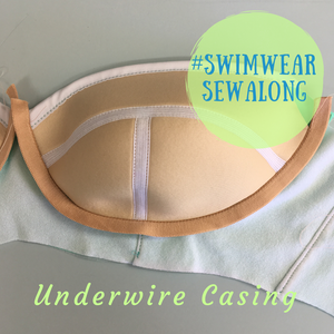 Swimwear Sewalong ~ Underwire Casing