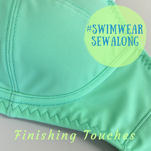 Swimwear Sewalong ~ Finishing Touches