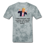 Trump About Hillary Clinton T-Shirt - grey tie dye