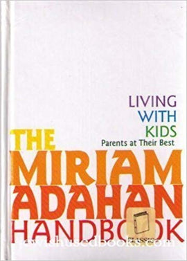 Living with Kids: The Miriam Adahan Handbook