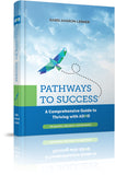 Pathways To Success: A Comprehensive Guide to Thriving with ADHD