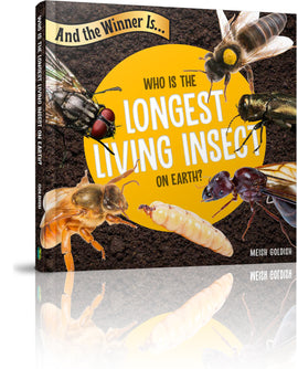 And the Winner Is...Who is the Longest Living Insect on Earth