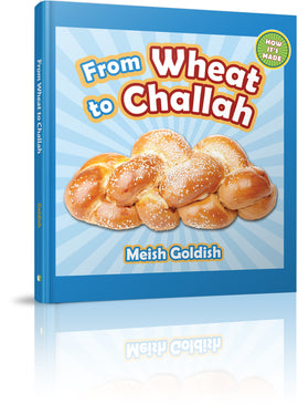From Wheat to Challah