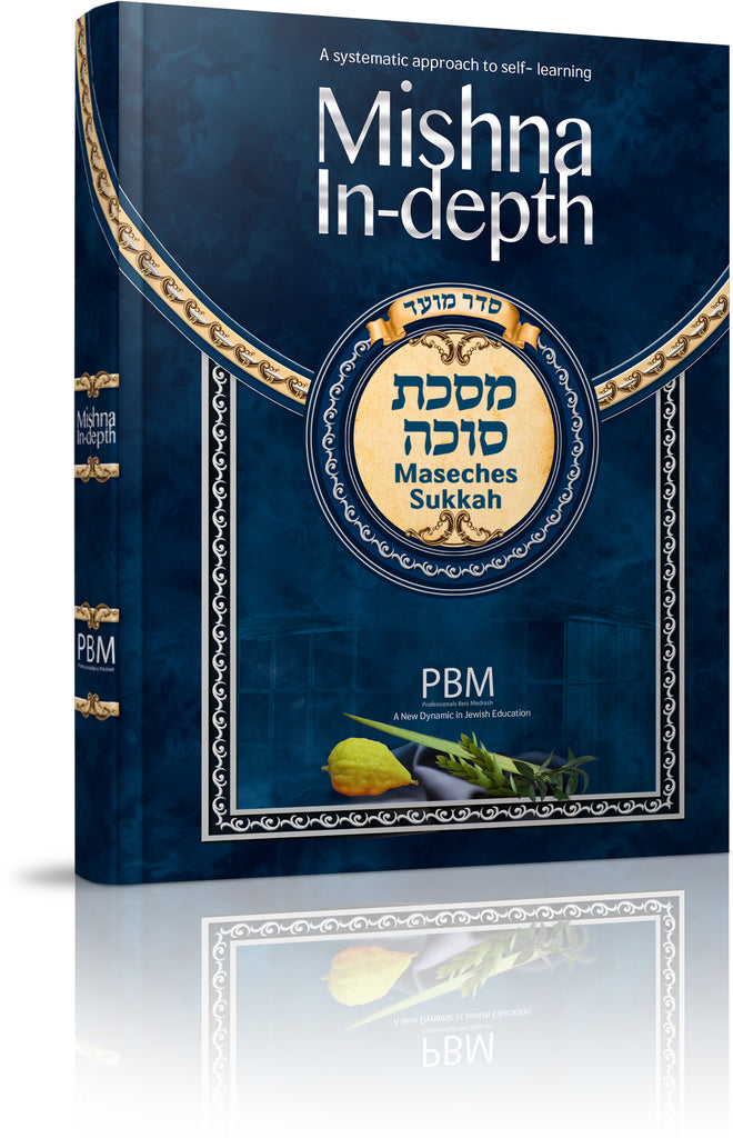 Mishna In-Depth Maseches Sukkah