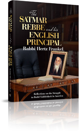 The Satmar Rebbe and His English Principal