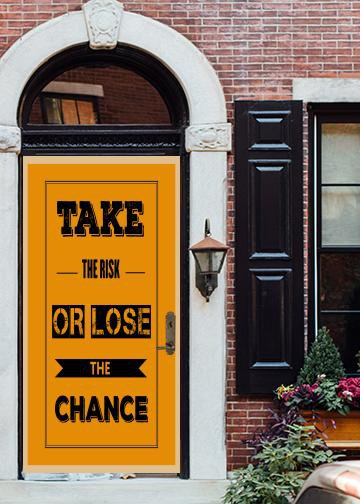 Take The Risk, DoorWrap - Door Decoration