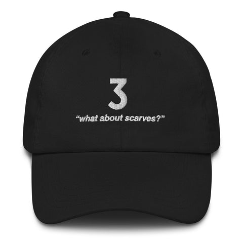 """What about scarves?"" Dad hat"