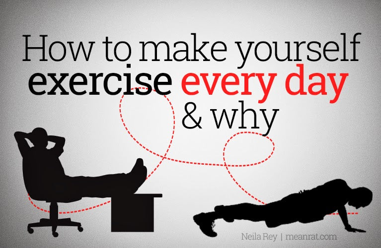 How to make yourself exercise every day and why