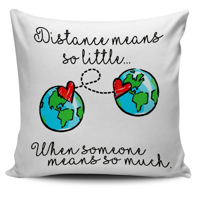Distance means so little - Pillow Cover - gopowear.com