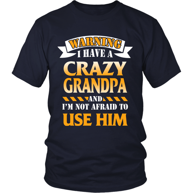 99ef45ca Warning I Have A Crazy Grandpa Shirts - gopowear.com