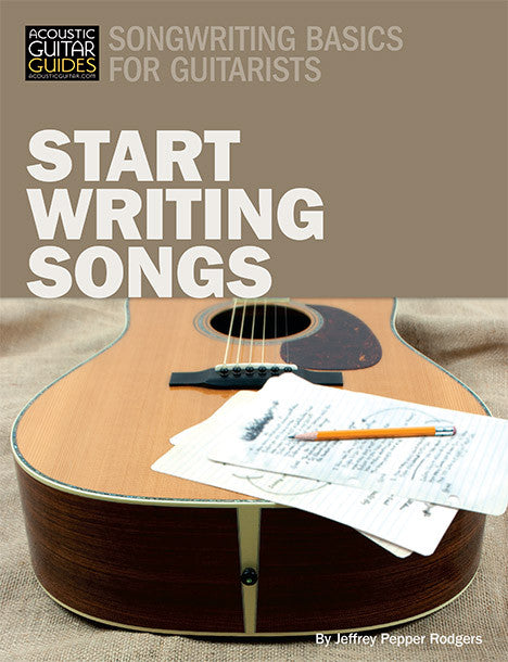 Songwriting Basics for Guitarists: Start Writing Songs