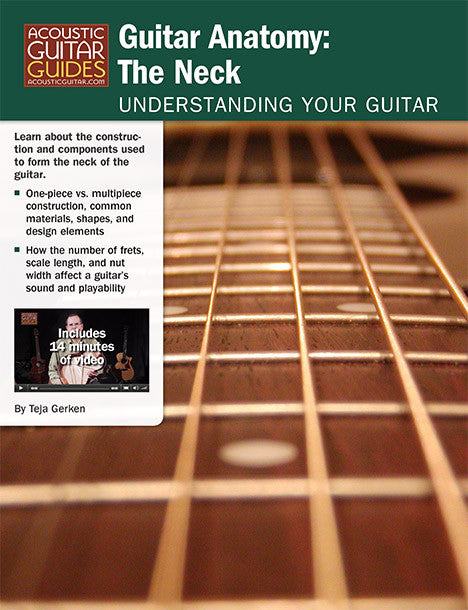 Understanding Your Guitar – Guitar Anatomy: The Neck