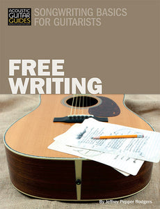 Songwriting Basics for Guitarists: Free Writing