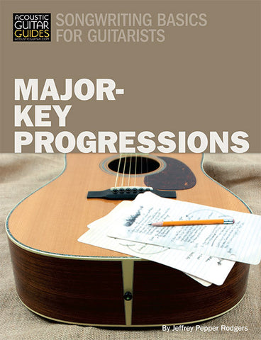 Songwriting Basics for Guitarists: Songwriting by Number: Major-Key Progressions