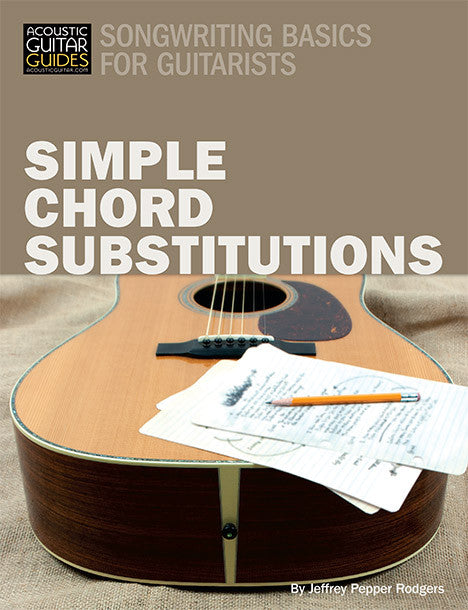 Songwriting Basics for Guitarists: Simple Chord Substitutions