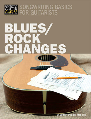 Songwriting Basics for Guitarists: Blues / Rock Changes
