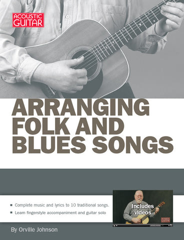 Arranging Folk and Blues Songs: Complete Edition