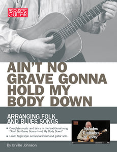 Arranging Folk and Blues Songs: Ain't No Grave Gonna Hold My Body Down