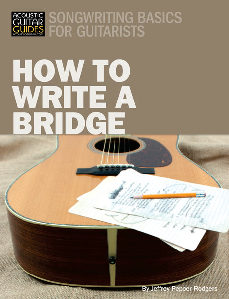 Songwriting Basics for Guitarists: How to Write a Bridge