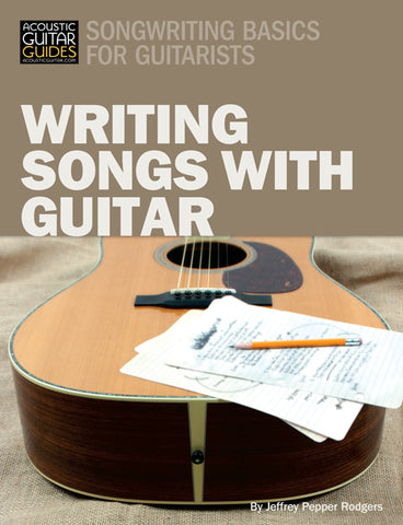 Songwriting Basics for Guitarists: Writing Songs With a Guitar