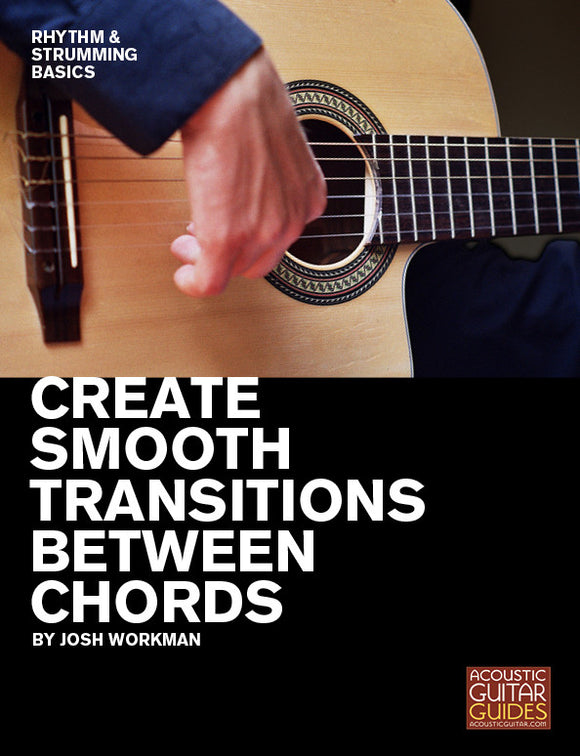 Rhythm and Strumming Basics: Create Smooth Transitions Between Chords