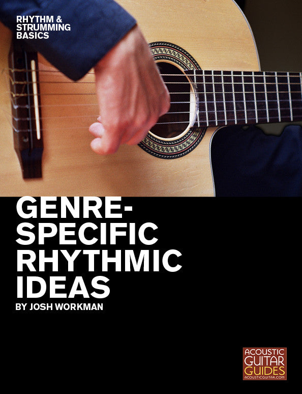 Rhythm and Strumming Basics:  Genre-Specific Rhythmic Ideas