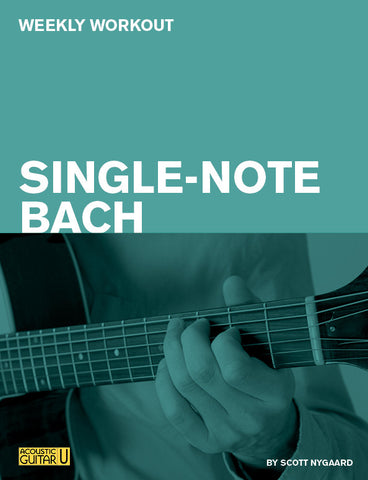 Weekly Workouts:  Single-Note Bach