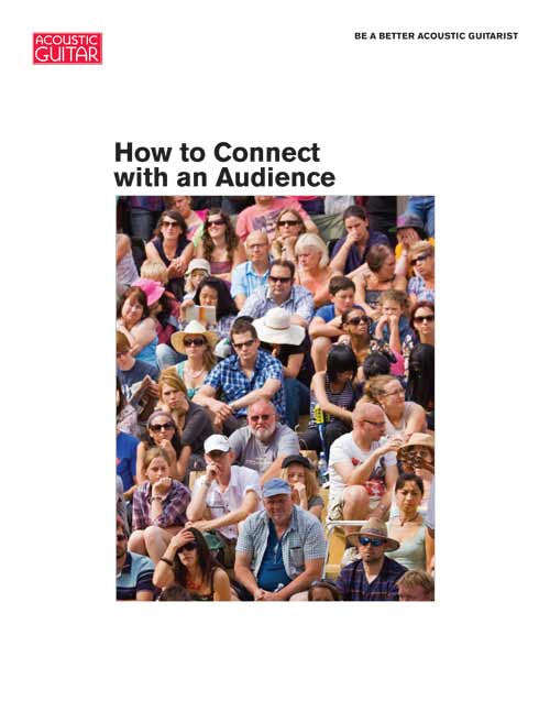 Be a Better Acoustic Guitarist:  How to Connect with an Audience