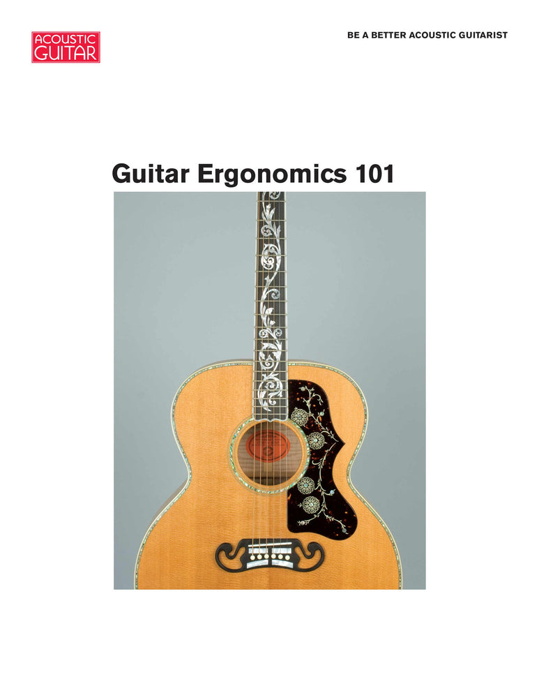 Be a Better Acoustic Guitarist:  Guitar Ergonomics 101