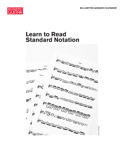 Be a Better Acoustic Guitarist:  Learn to Read Standard Notation