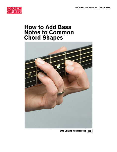 Be a Better Acoustic Guitarist: How to Add Bass Notes to Common Chord Shapes