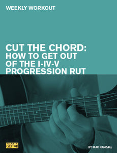 Weekly Workout:  Cut the Chord—How to Get Out of the I-IV-V Progression Rut
