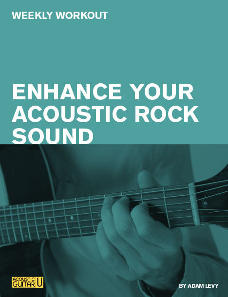 Weekly Workout: How to Enhance Your Acoustic Rock Sound